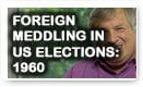 Foreign Meddling In US Elections: 1960 - History Video!
